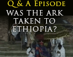 Question Episode: Was the Ark taken to Ethiopia?