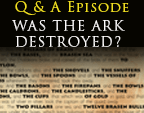 Was The Ark Destroyed?